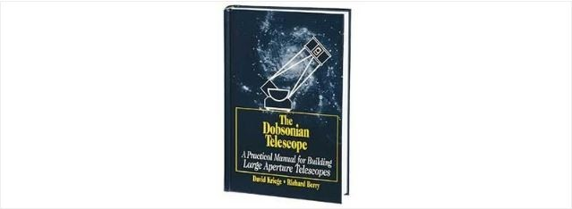 THE DOBSONIAN TELESCOPE - A PRACTICAL MANUAL FOR BUILDING LARGE APERTURE TELESCOPES